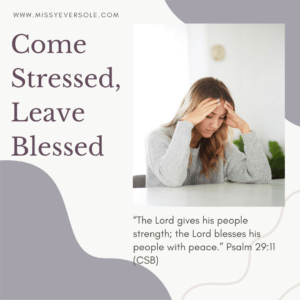 Come Stressed, Leave Blessed